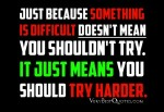 Motivational-quotes-if-something-is-difficult-Try-harder-300x206